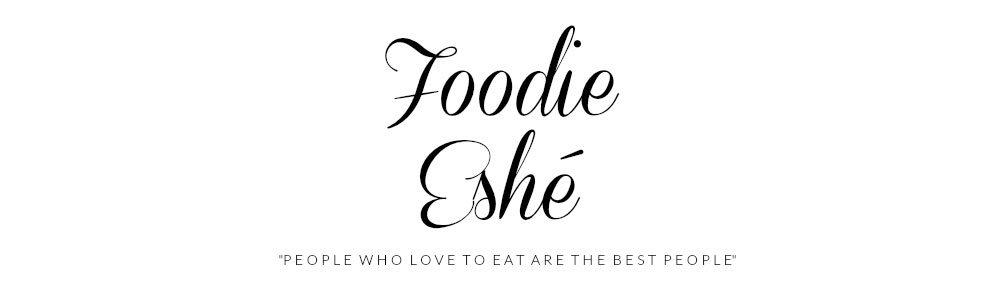 foodie eshe